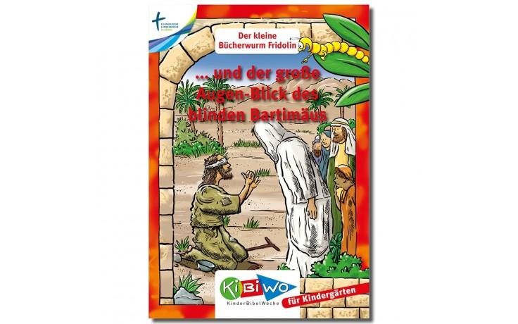 KiBiWo für Kindergarten Bücherwurm Fridolin ... und der große Augen-Blick des blinden Bartimäus