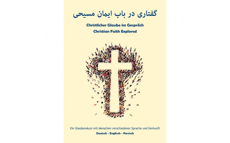 Christlicher Glaube im Gespräch Teilnehmerheft Deutsch-Englisch-Persisch