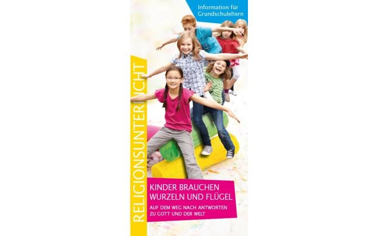 Flyer Grundschule: Kinder brauchen Wurzeln und Flügel - Informationen für Grundschuleltern