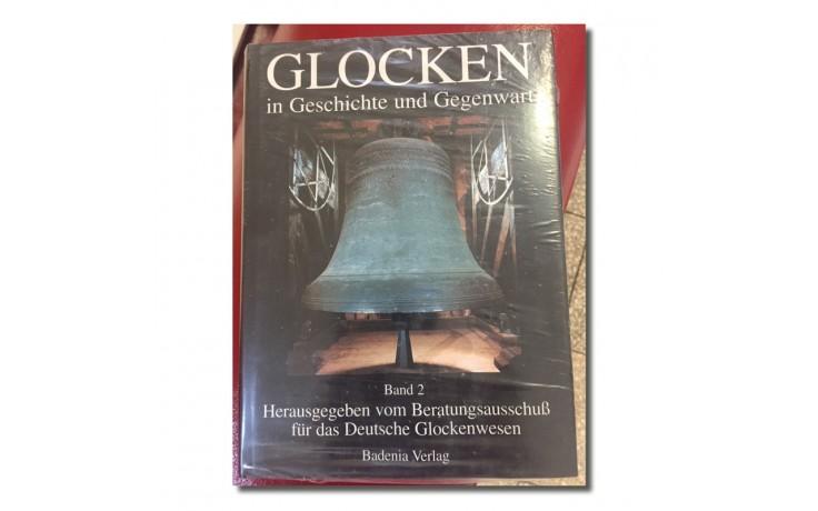 Glocken in Geschichte und Gegenwart, Band 2 (gebunden)