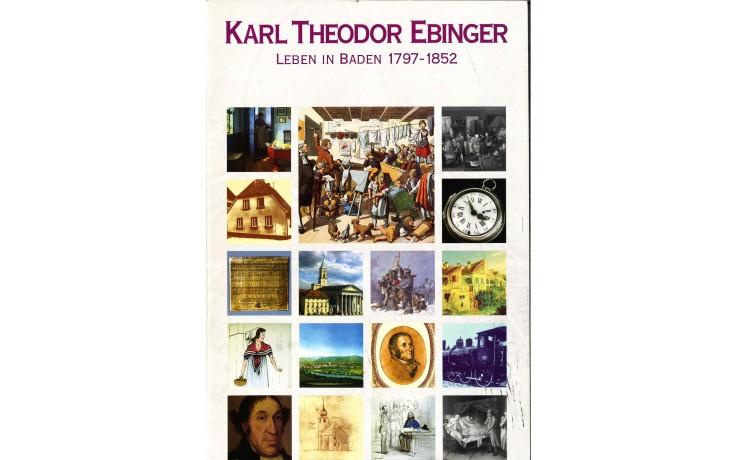 Karl Theodor Ebinger - Leben in Baden 1797-1852