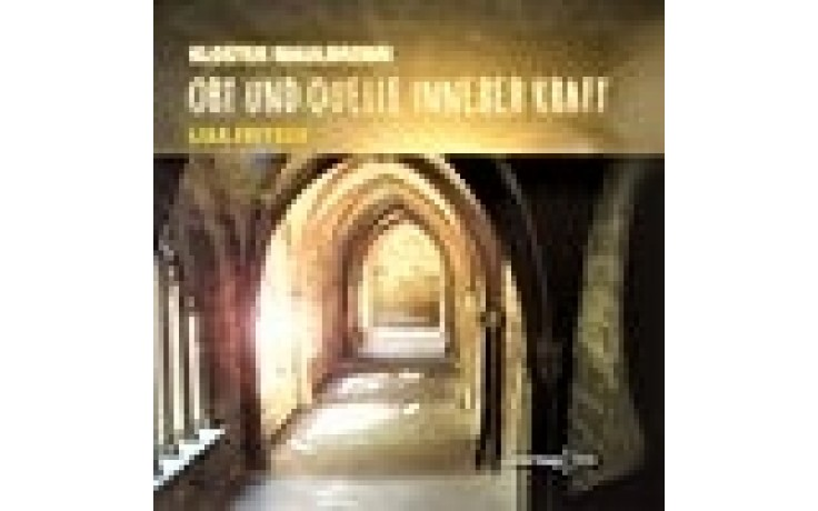 Kloster Maulbronn - Ort und Quelle innerer Kraft