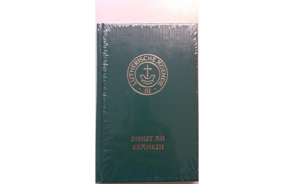 Agende III, Teil 4 für evangelisch-lutherische Kirchen und Gemeinden: Dienst an Kranken, 1994 gebunden