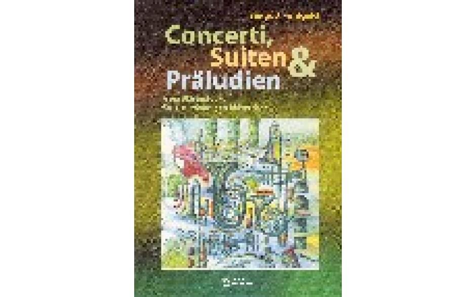 Concerti, Suiten und Preludien (Strube-Verlag)