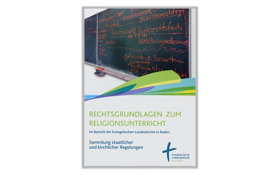 Rechtsgrundlagen zum Religionsunterricht im Bereich der Evangelischen Landeskirche Baden