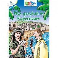 KiBiWo Was geschah in Kapernaum?