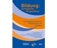 Bildung: Europäische Perspektiven - Der Religionsunterricht: Perspektiven und Probleme