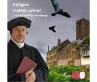 Mensch Luther - Hörszenen der Ausstellung