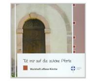 Tut mir auf die schöne Pforte. Werkheft offene Kirche für die Evangelische Landeskirche in Baden, 2010 broschiert