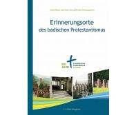 Erinnerungsorte des badischen Protestantismus