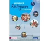 Kursbuch Religion elementar 3 »Neuausgabe« Schülerbuch