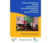 Orientierungshilfe für den Evangelischen Religionsunterricht an freien Waldorfschulen