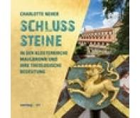 Schlusssteine in der Klosterkirche Maulbronn und ihre theologische Bedeutung