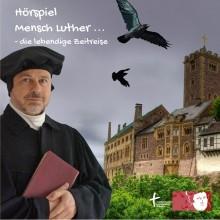 Mensch Luther - Hörszenen-CD der Sinnenarbeit