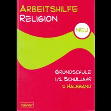 Arbeitshilfe Religion Grundschule: 1./2. Schuljahr 2. Halbband