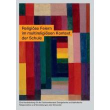 Religiöse Feiern im multireligiösen Kontext der Schule
