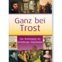 Ganz bei Trost - Eine Besichtigung des Heidelberger Katechismus