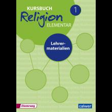 Kursbuch Religion elementar 1 »Neuausgabe« Lehrermaterialien