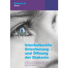 Interkulturelle Orientierung und Öffnung der Diakonie