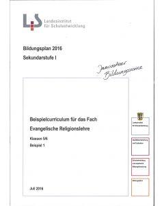 Bildungsplan 2016 Sekundarstufe I. Beispielcurriculum für das Fach Evangelische Religionslehre. Klassen 5/6 Beispiel 1