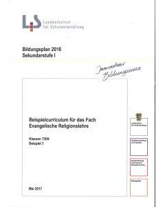 Bildungsplan 2016 Sekundarstufe I. Beispielcurriculum für das Fach Evangelische Religionslehre. Klassen 7/8/9 Beispiel 1
