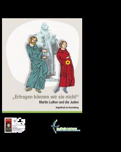 Ertragen können wir sie nicht - Martin Luther und die Juden