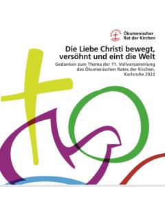 Themenheft - Booklet zur Vollversammlung  des Ökumenischen Rates der Kirchen (ÖRK) 2022
