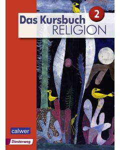 Das Kursbuch Religion 2 »Neuausgabe« Schülerbuch