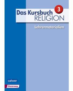 Das Kursbuch Religion 3 »Neuausgabe« Lehrermaterialien