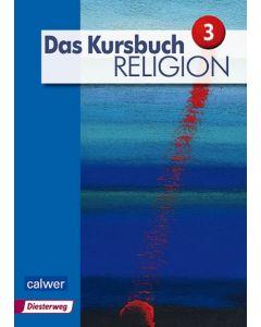 Das Kursbuch Religion 3 »Neuausgabe« Schülerbuch