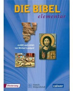 Die Bibel elementar (Geschenkbuch)