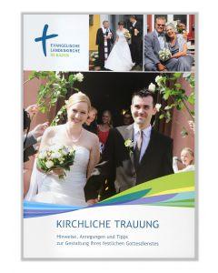 Kirchliche Trauung. Handreichung für Hochzeitspaare für die Evangelische Landeskirche in Baden, broschiert .