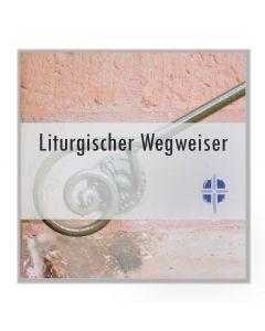 Liturgischer Wegweiser für die Evangelische Landeskirche in Baden, 2008 broschiert