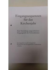 Agende I - (Band 3) für die Evangelische Landeskirche in Baden, 2011 Eingangssequenzen - Loseblattsammlung