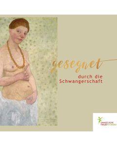 Gesegnet durch die Schwangerschaft