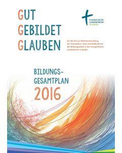 Bildungsgesamtplan 2016 - Gut Gebildet Glauben