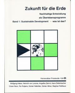 Zukunft für die Erde. Nachhaltige Entwicklung als Überlebensprogramm 1