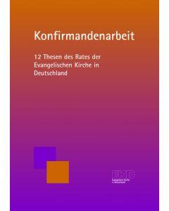Konfirmandenarbeit – 12 Thesen des Rates der Evangelischen Kirche in Deutschland