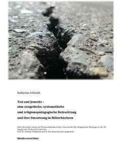 Tod und Jenseits – eine exegetische, systematische und religionspädagogische Betrachtung und ihre Umsetzung in Bilderbüchern